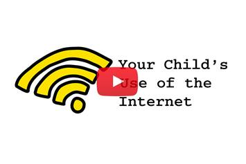 Your child's use of the internet